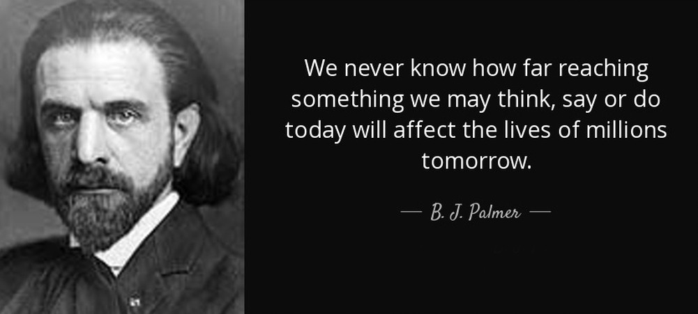 B. J. Palmer Quote