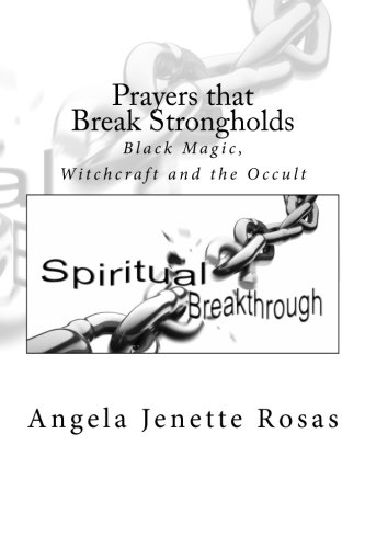 Prayers that Break Strongholds - Black Magic, Wichcraft and the Occult
