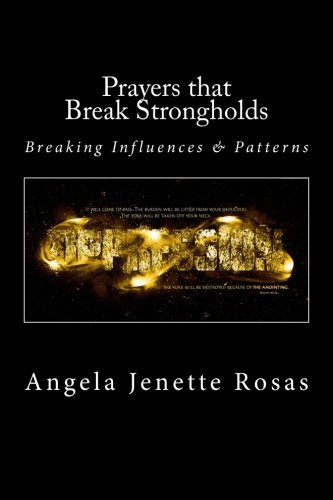 Prayers that Break Strongholds - Breaking Influences & Patterns